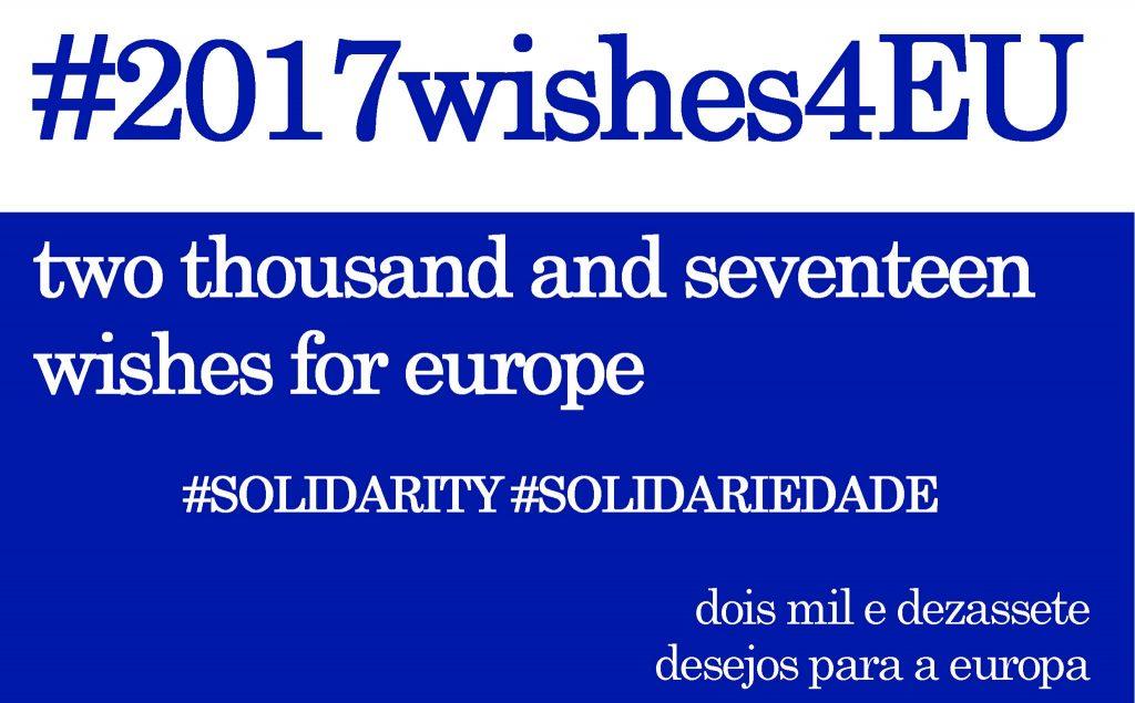 2017 Wishes 4EU - dois mil e dezassete desejos para a Europa